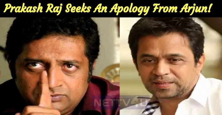 Prakash Raj Seeks An Apology From Arjun!