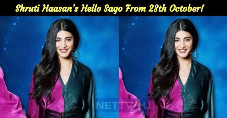 Shruti Haasan's Hello Sago From 28th October!