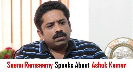 Seenu Ramasamy Issues A Statement About Producer Ashok Kumar!