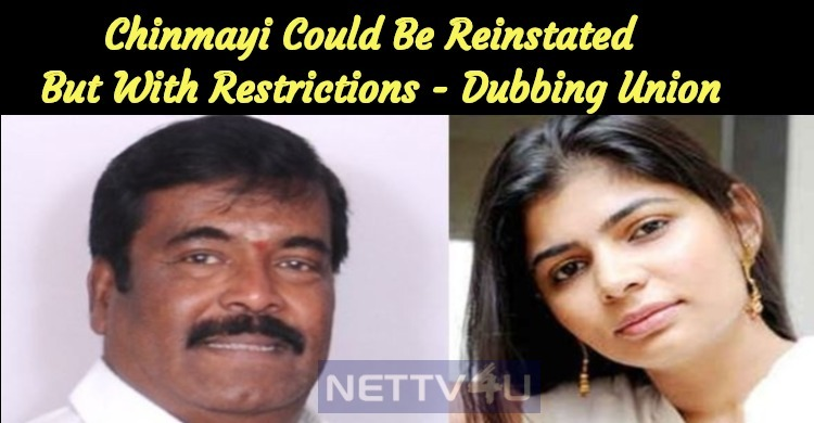 Chinmayi Could Be Reinstated In Dubbing Union But With Restrictions – Rajendran