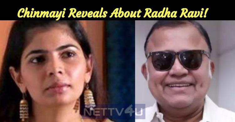 Chinmayi Reveals About Radha Ravi!