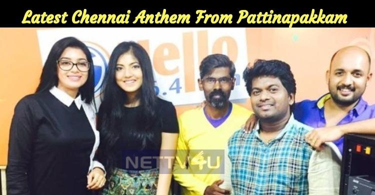 Latest Chennai Anthem From Pattinapakkam Movie!