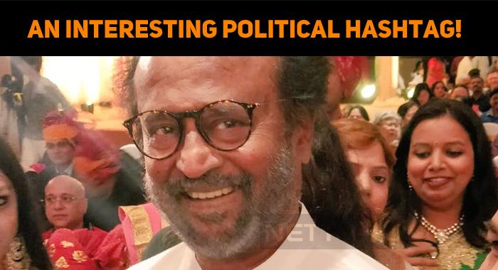 Rajini Fans Trend An Interesting Political Hashtag!