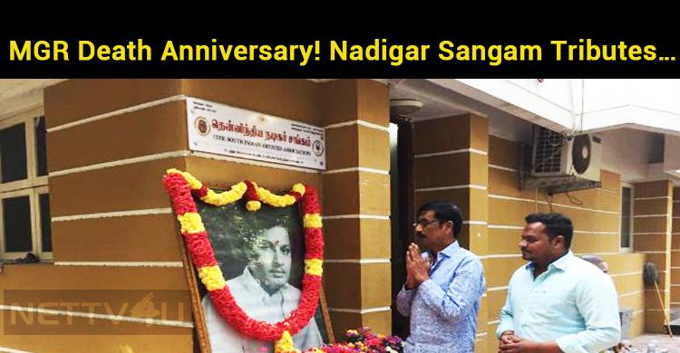 MGR Death Anniversary! Nadigar Sangam Tributes…