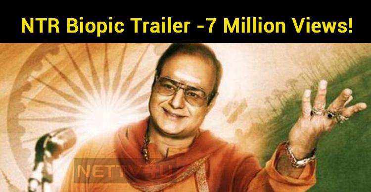 NTR Biopic Trailer Got 7 Million Views!