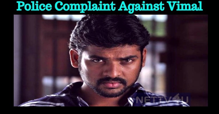 Police Complaint Against Vimal!