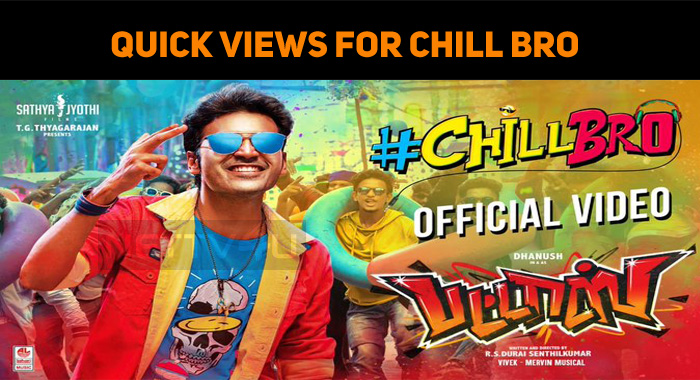 Chill Bro Video Out! Quick Views For The Petta ..