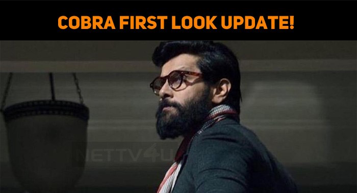 Chiyaan's Cobra First Look Update!