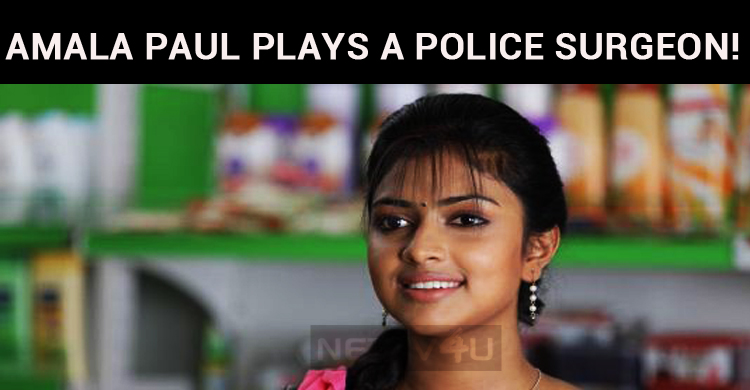 Amala Paul Plays A Police Surgeon!
