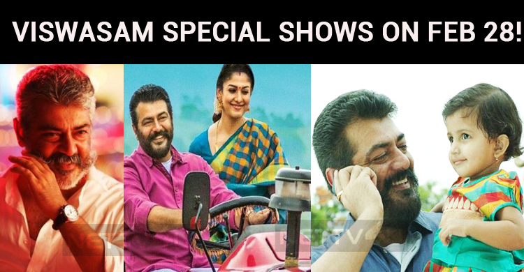 Special Shows For Viswasam On Feb 28!
