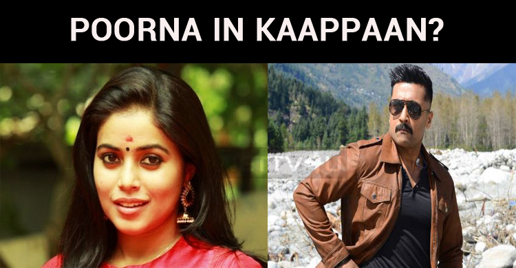 What's Poorna's Role In Kaappaan?