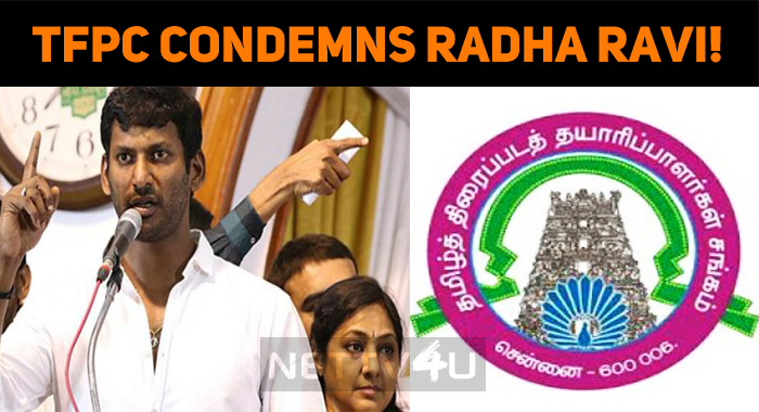Tamil Film Producers' Council Condemns Radha Ravi!