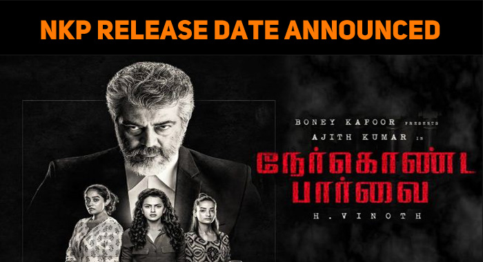 Wow! Thala Ajith's Nerkonda Paarvai Release Date Is Here…