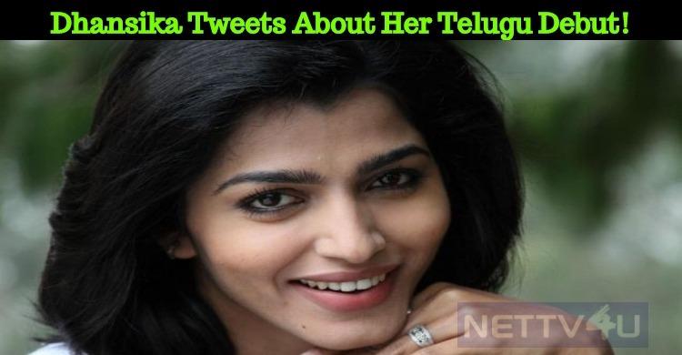 Dhansika Tweets About Her Telugu Debut!