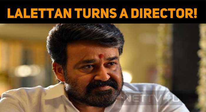 Mohanlal Turns A Director!