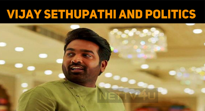 Vijay Sethupathi Speaks About His Political Entry!