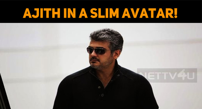 Ajith's Next Film Will Show Him In A Slim Avatar!