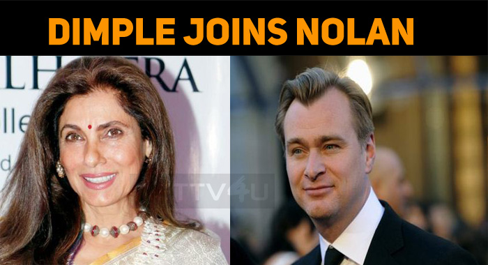 Dimple Kapadia In A Hollywood Film Directed By Christopher Nolan!