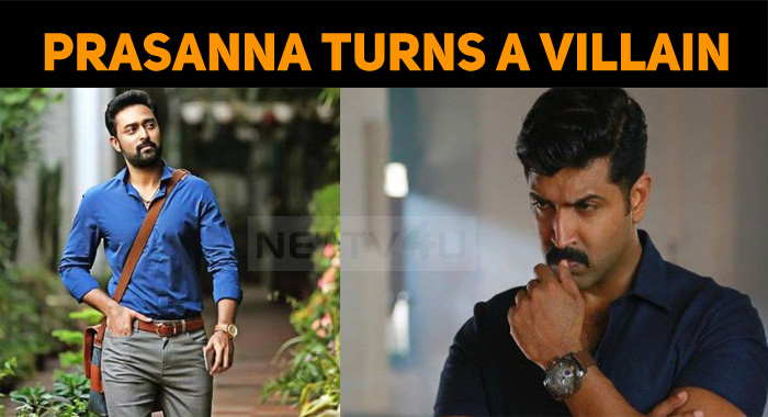 Prasanna Dons The Villain, Once Again!