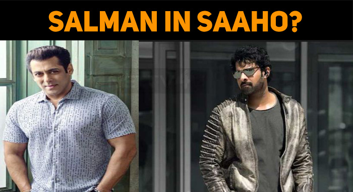 Salman Khan In Saaho?