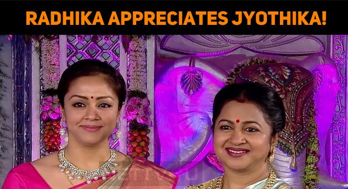 Radhika Appreciates Jyothika!