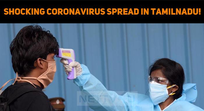 Shocking Coronavirus Spread In Tamilnadu!