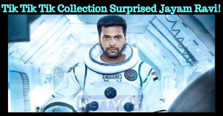 Tik Tik Tik Box Office Collection Surprised Jayam Ravi!