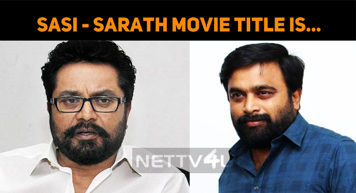 Sasikumar –Sarathkumar Film Is Titled As…