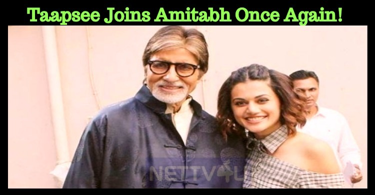 Taapsee Joins Amitabh Once Again!