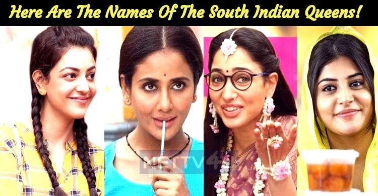 Here Are The Names Of The South Indian Queens!