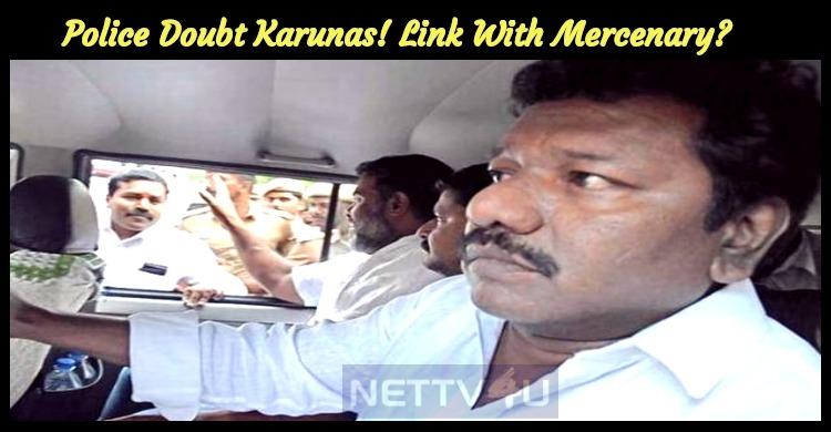 Police Doubt Karunas! Link With Mercenary?