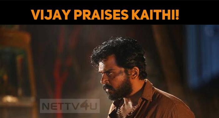 Vijay Praises Kaithi!