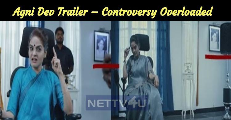 Agni Dev Trailer – Controversy Overloaded