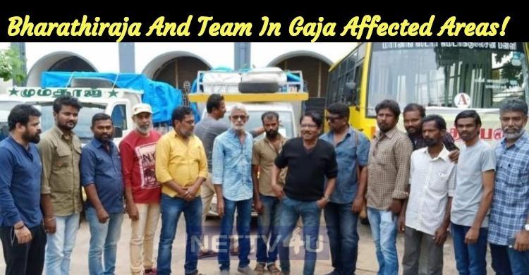 Bharathiraja And Team In Gaja Affected Areas!