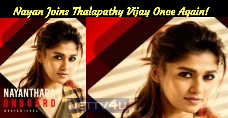 It's Official: Nayan Joins Thalapathy Vijay Once Again!