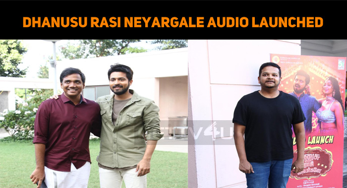 Dhanusu Raasi Neyargale Audio Launched!