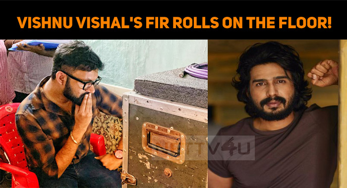 Vishnu Vishal's FIR Rolls On The Floor!