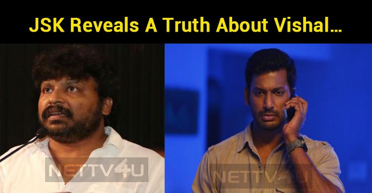 JSK Reveals A Truth About Vishal…