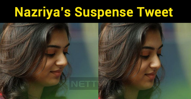 Nazriya's Suspense Tweet Creates A Huge Expectation!Thala 59 Title?