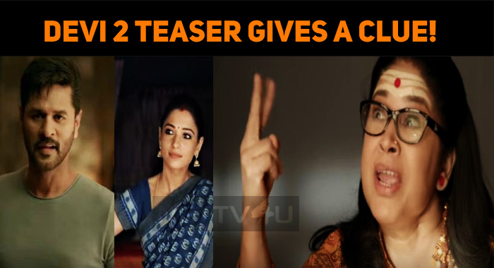 Devi 2 Teaser Gives A Clue!