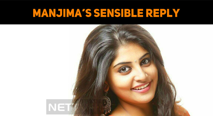 Manjima Mohan's Sensible Reply To The Trollers!
