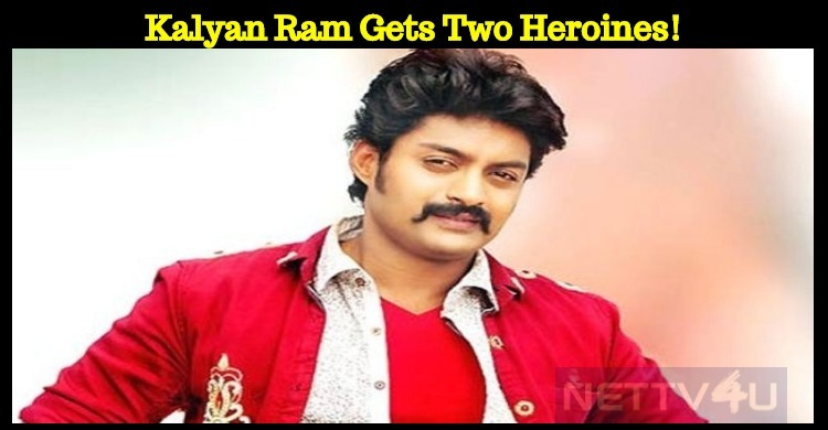 Kalyan Ram Gets Two Heroines!