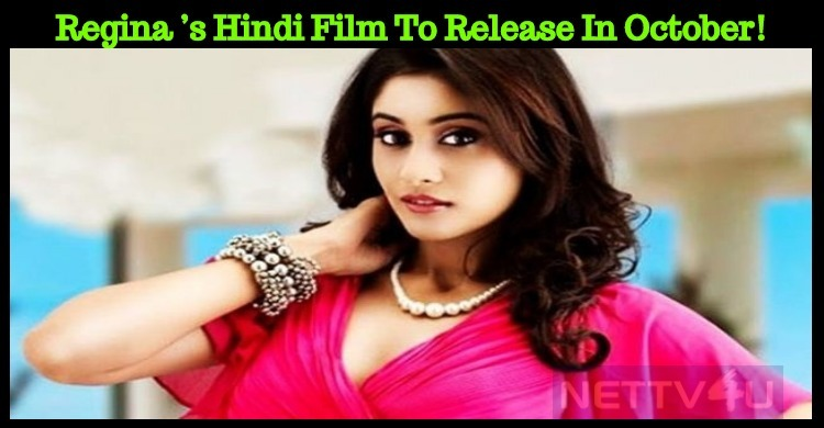 Regina Cassandra's Hindi Film To Release In October!