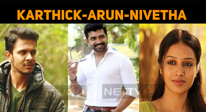 Nivetha Pethuraj Joins Arun Vijay!