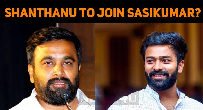 Shanthanu To Join Sasikumar?