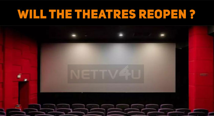 When Will The Movie Theatres Reopen In Tamilnad..
