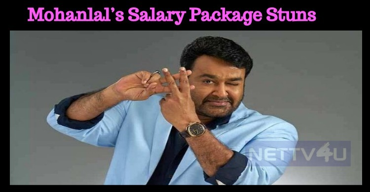Mohanlal's Salary Package Shocked The Audiences!