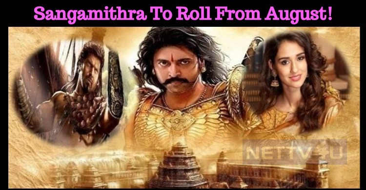 Sangamithra To Roll On The Floors From August!