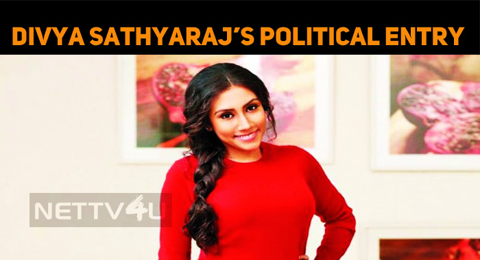 Divya Sathyaraj To Enter Into Politics Soon!