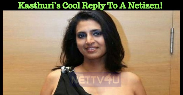 Kasthuri's Cool Reply To A Netizen!
